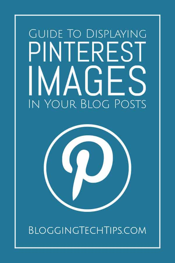 Displaying Pinterest Images - Guide To Displaying Pinterest Images In Your Blog Posts