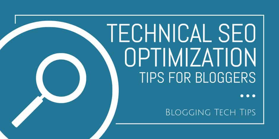 Technical SEO Optimization Tips For Bloggers